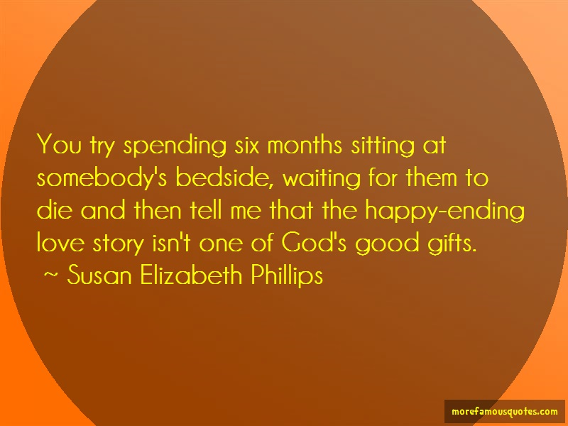 Susan Elizabeth Phillips Quotes: You try spending six months sitting at