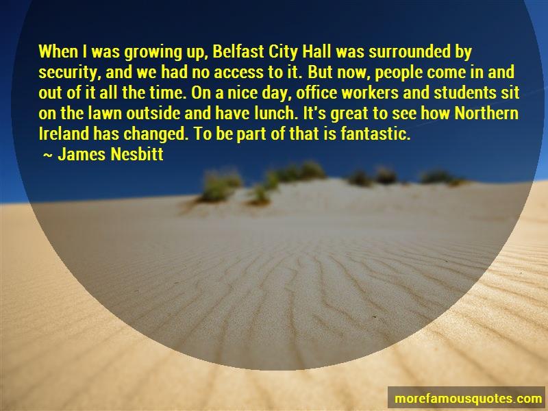 James Nesbitt Quotes: When i was growing up belfast city hall