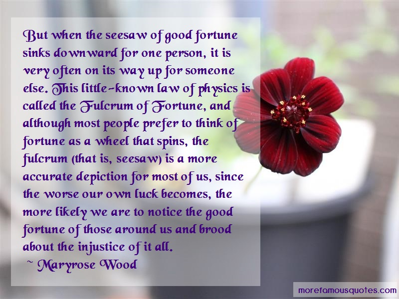 Maryrose Wood Quotes: But When The Seesaw Of Good Fortune