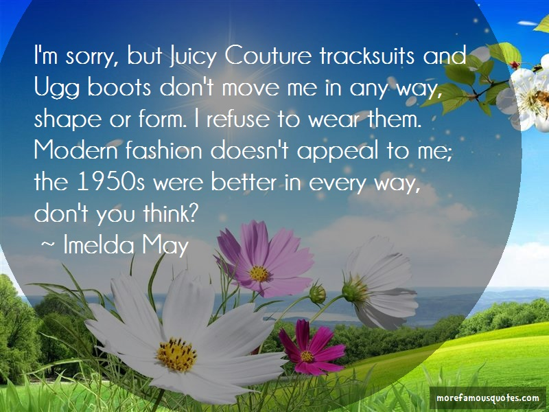 Imelda May Quotes: Im Sorry But Juicy Couture Tracksuits