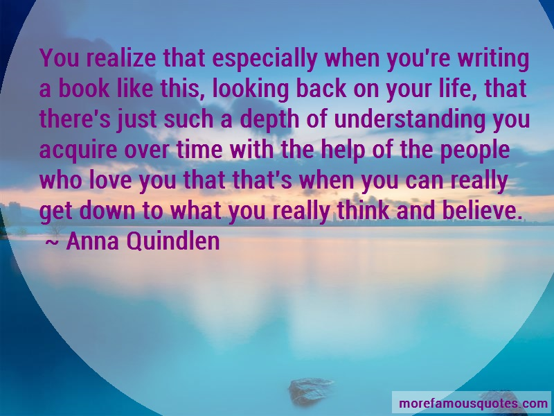 Anna Quindlen Quotes: You realize that especially when youre
