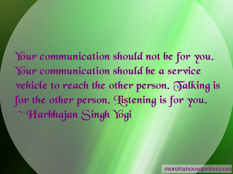 Harbhajan Singh Yogi Quotes: Your Communication Should Not Be For You