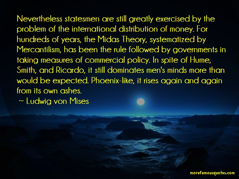 Ludwig Von Mises Quotes: Nevertheless Statesmen Are Still Greatly