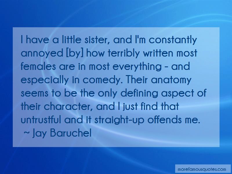 Jay Baruchel Quotes: I Have A Little Sister And Im Constantly
