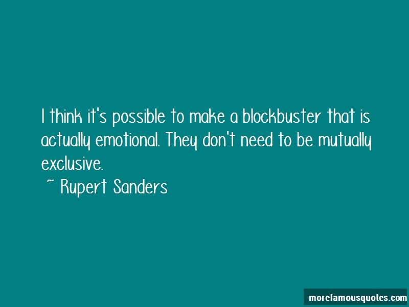 Rupert Sanders Quotes: I think its possible to make a
