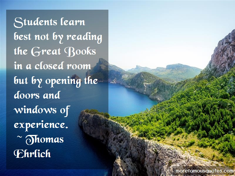 Thomas Ehrlich Quotes: Students learn best not by reading the