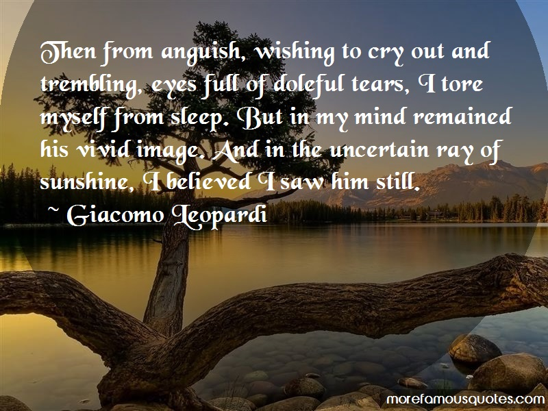 Giacomo Leopardi Quotes: Then from anguish wishing to cry out and