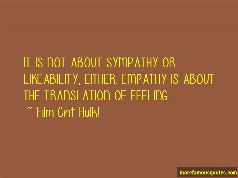 Film Crit Hulk! Quotes: It is not about sympathy or likeability