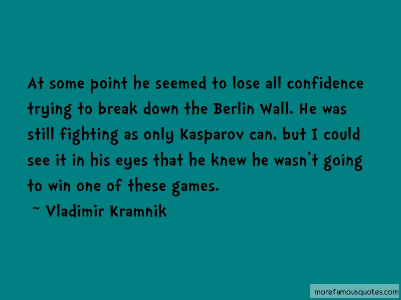 Vladimir Kramnik Quotes: At some point he seemed to lose all