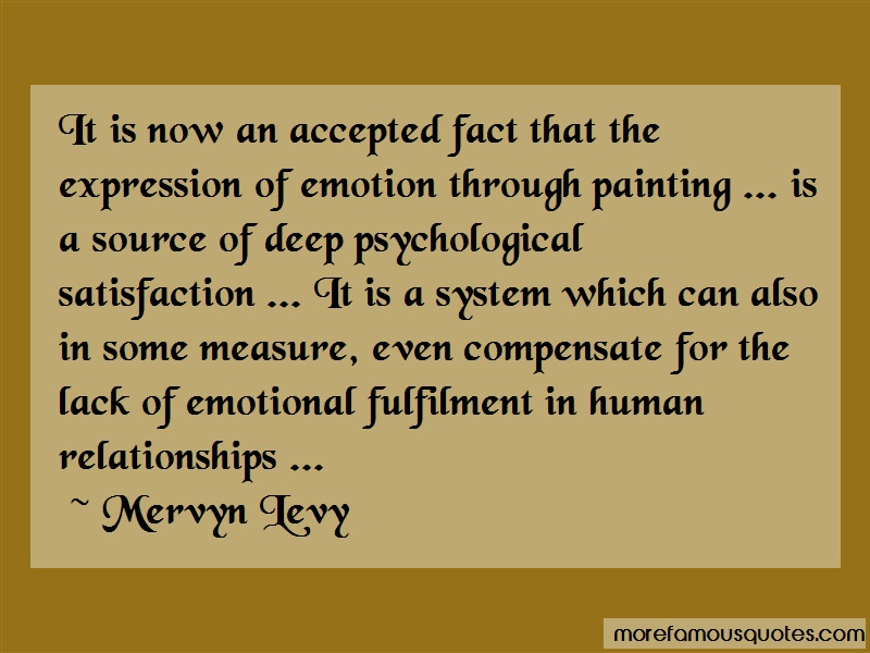 Mervyn Levy Quotes: It Is Now An Accepted Fact That The