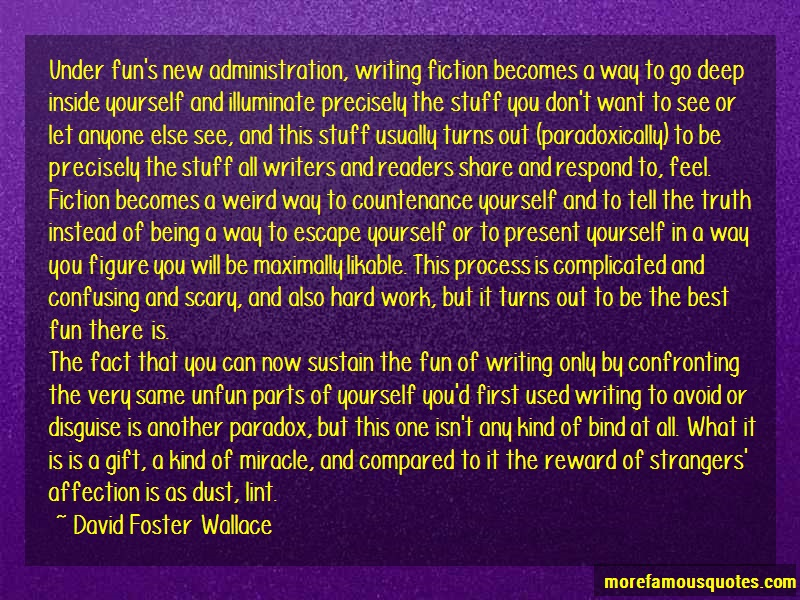David Foster Wallace Quotes: Under Funs New Administration Writing