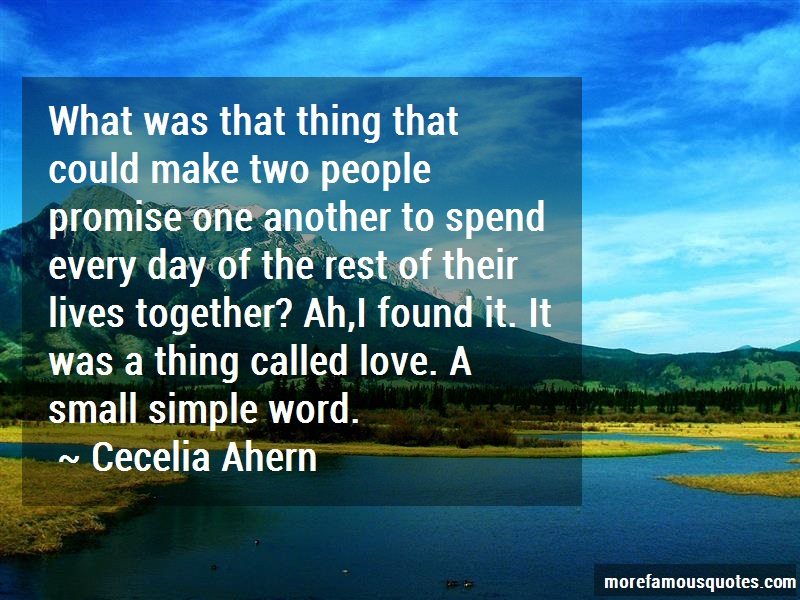 Cecelia Ahern Quotes: What was that thing that could make two