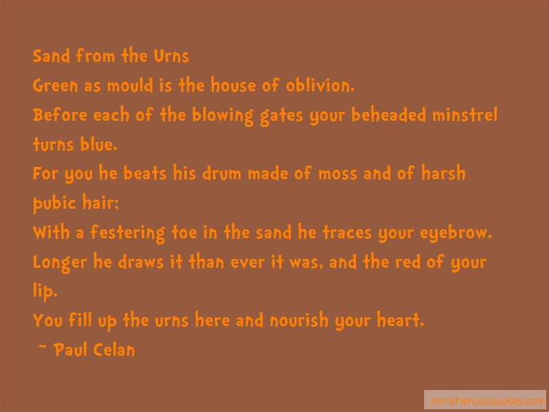 Paul Celan Quotes: Sand From The Urnsgreen As Mould Is The