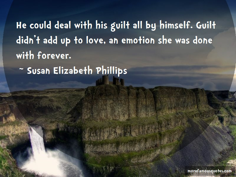 Susan Elizabeth Phillips Quotes: He could deal with his guilt all by