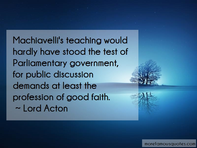 machiavellis teachings Niccolo machiavelli man , grief , way , fact , act , who the main foundations of every state, new states as well as ancient or composite ones, are good laws and good arms you cannot have good laws without good arms, and where there are good arms, good laws inevitably follow.