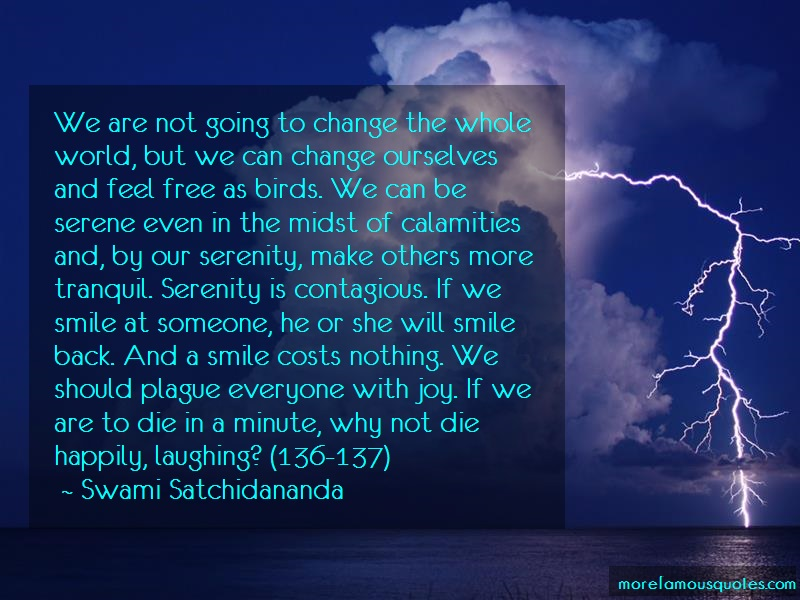 Swami Satchidananda Quotes: We are not going to change the whole