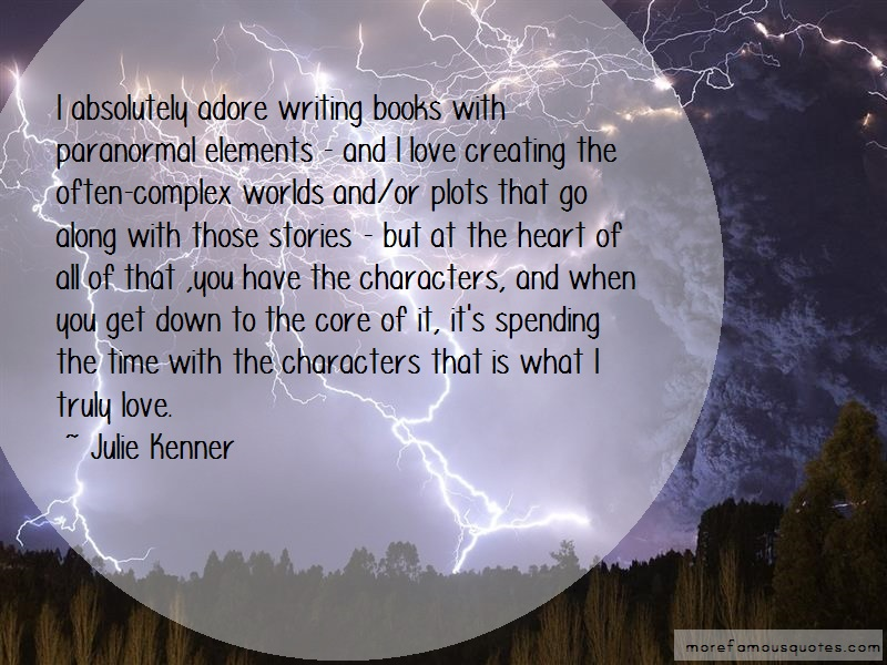 Julie Kenner Quotes: I absolutely adore writing books with