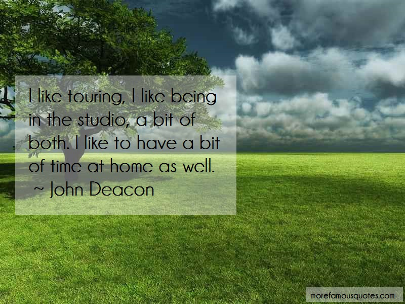 John Deacon Quotes: I like touring i like being in the