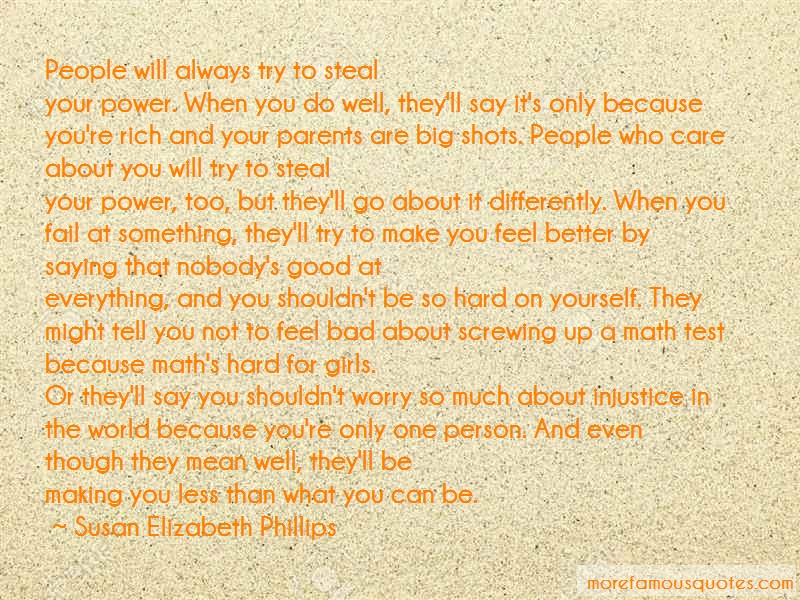 Susan Elizabeth Phillips Quotes: People Will Always Try To Stealyour
