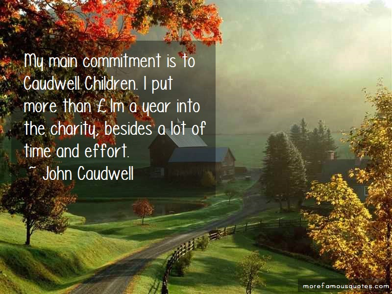 John Caudwell Quotes: My Main Commitment Is To Caudwell