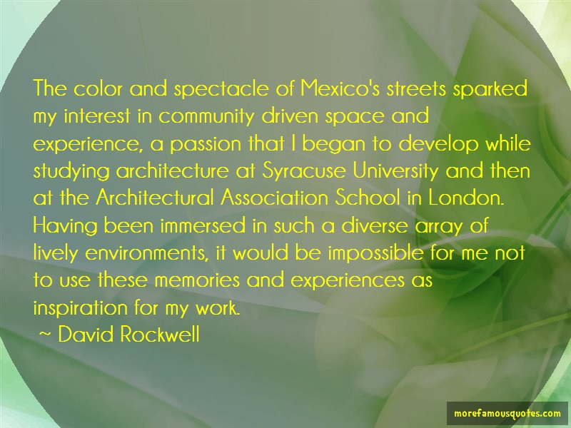 David Rockwell Quotes: The color and spectacle of mexicos