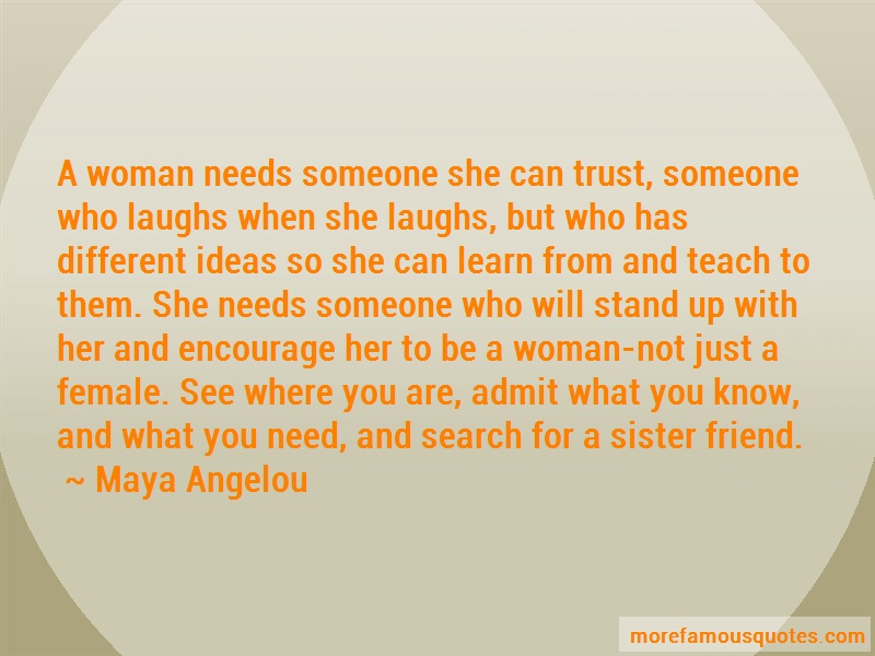 Maya Angelou Quotes: A Woman Needs Someone She Can Trust