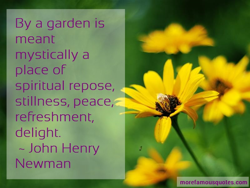 John Henry Newman Quotes: By A Garden Is Meant Mystically A Place