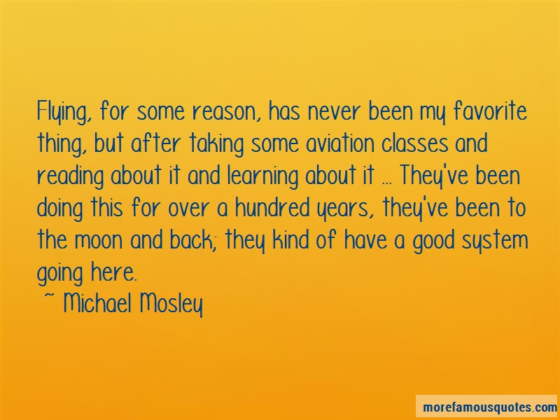 Michael Mosley Quotes: Flying for some reason has never been my