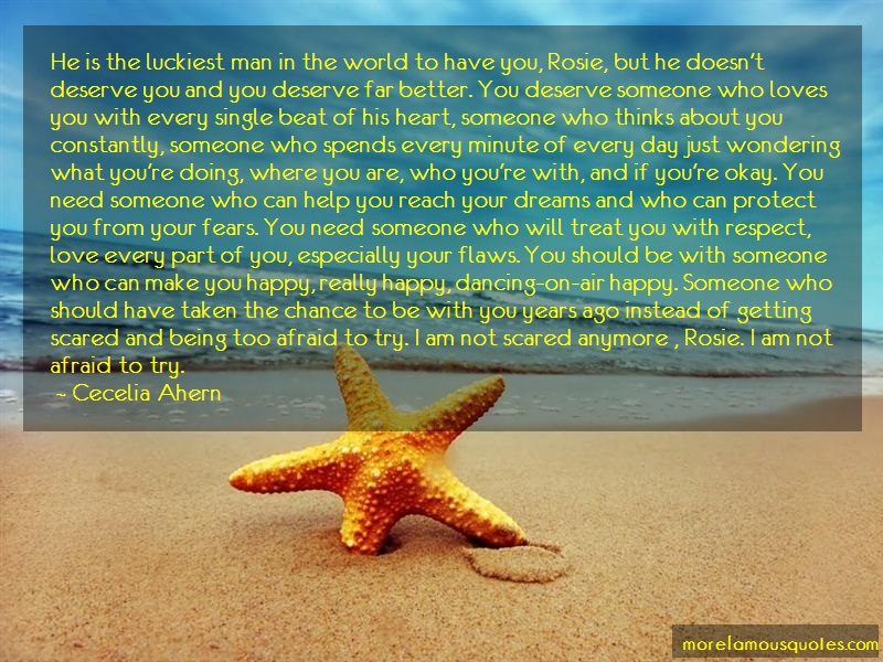 Cecelia Ahern Quotes: He Is The Luckiest Man In The World To