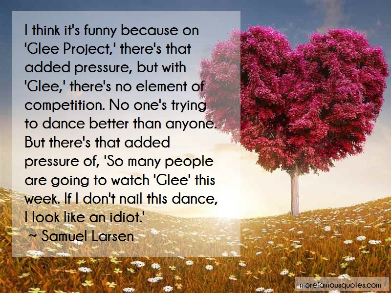 Samuel Larsen Quotes: I think its funny because on glee