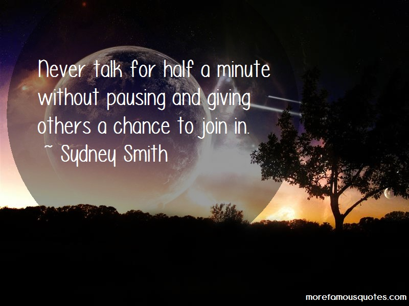 Sydney Smith Quotes: Never Talk For Half A Minute Without