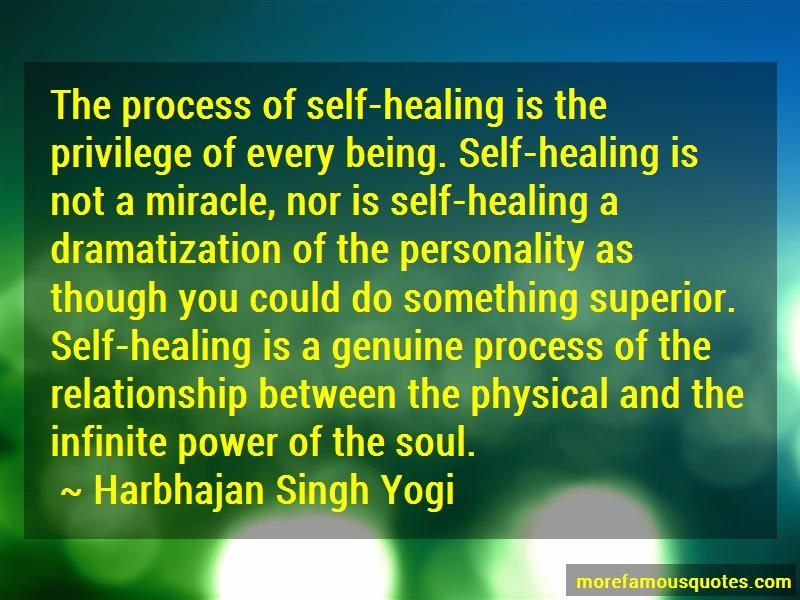 Harbhajan Singh Yogi Quotes: The process of self healing is the