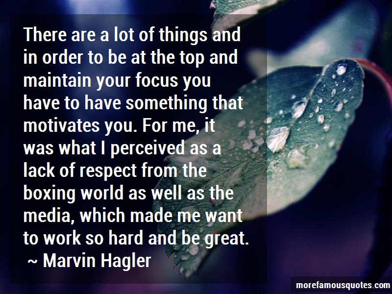 Marvin Hagler Quotes: There are a lot of things and in order