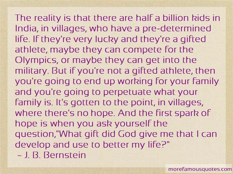 J. B. Bernstein Quotes: The Reality Is That There Are Half A