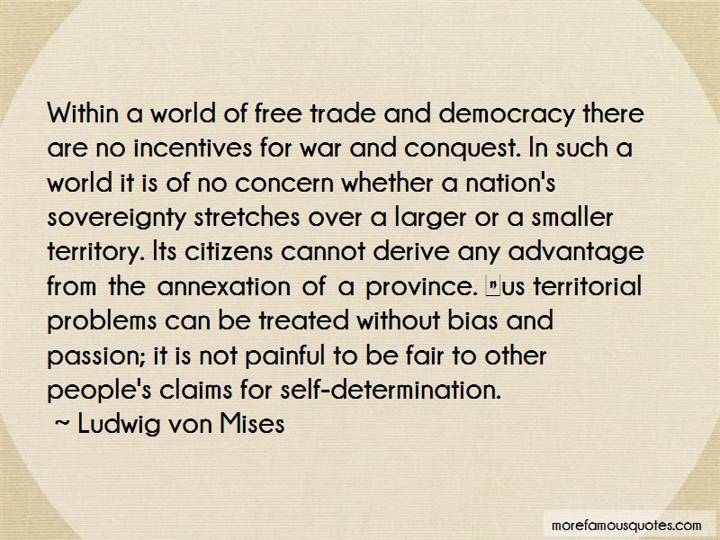Ludwig Von Mises Quotes: Within a world of free trade and