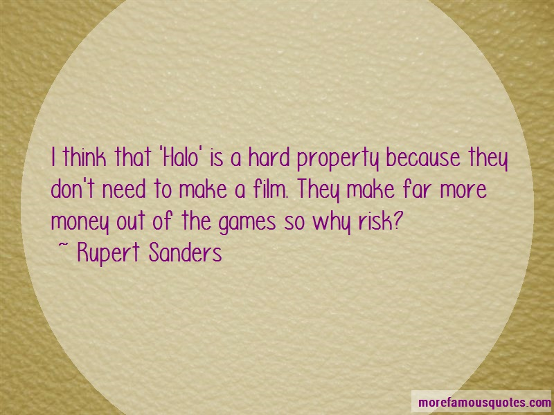 Rupert Sanders Quotes: I think that halo is a hard property