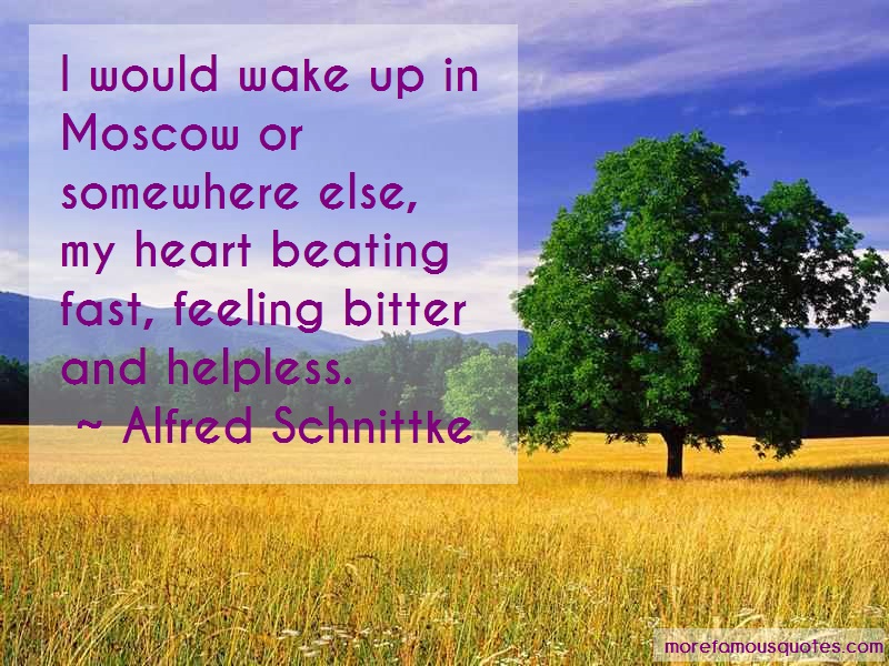 Alfred Schnittke Quotes: I Would Wake Up In Moscow Or Somewhere