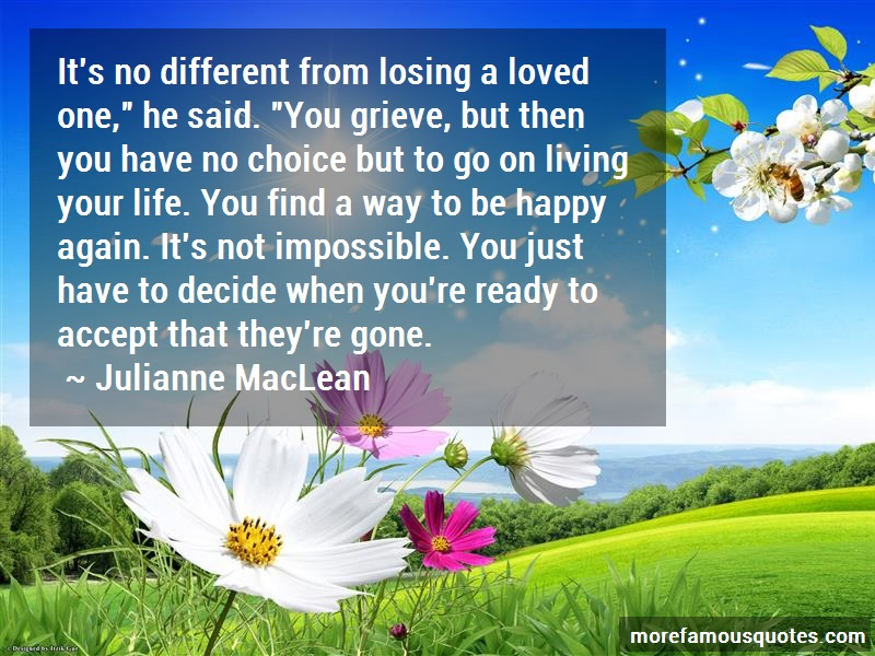 Julianne MacLean Quotes: Its No Different From Losing A Loved One