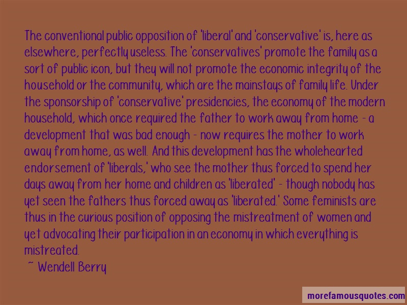 Wendell Berry Quotes: The conventional public opposition of