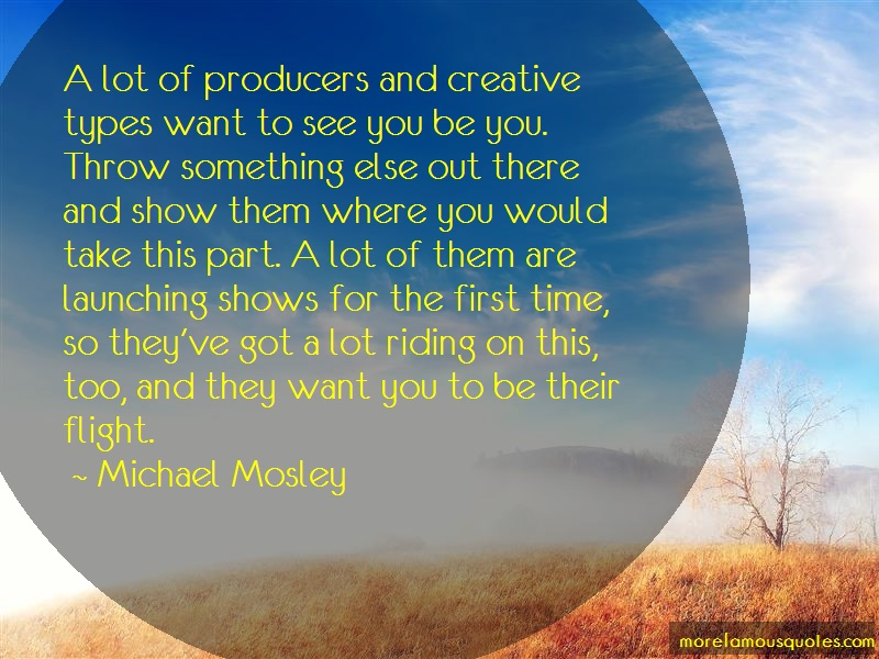 Michael Mosley Quotes: A lot of producers and creative types
