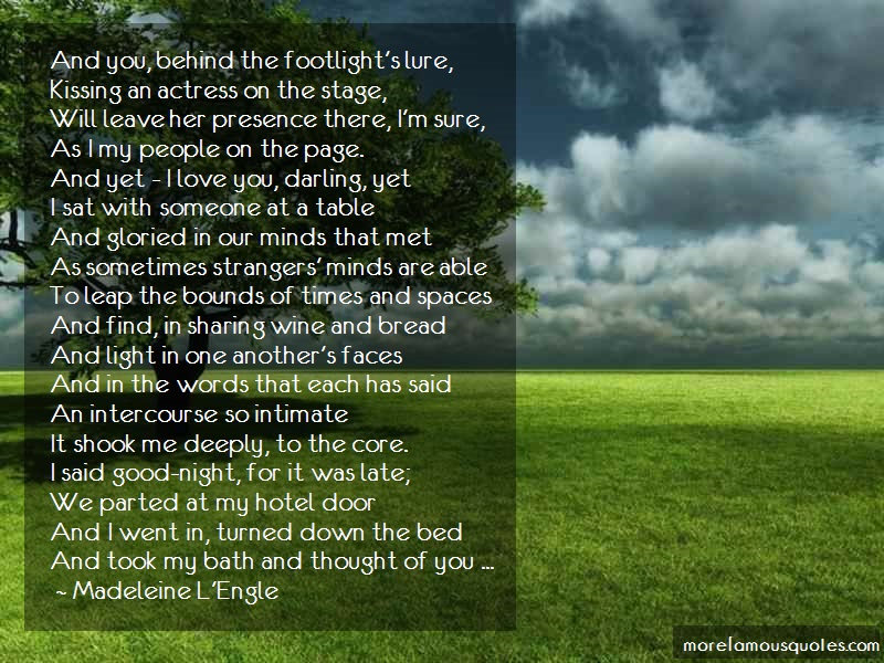 Madeleine L'Engle Quotes: And you behind the footlights lure