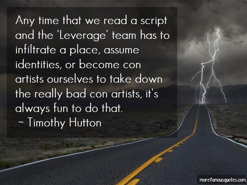 Timothy Hutton Quotes: Any time that we read a script and the