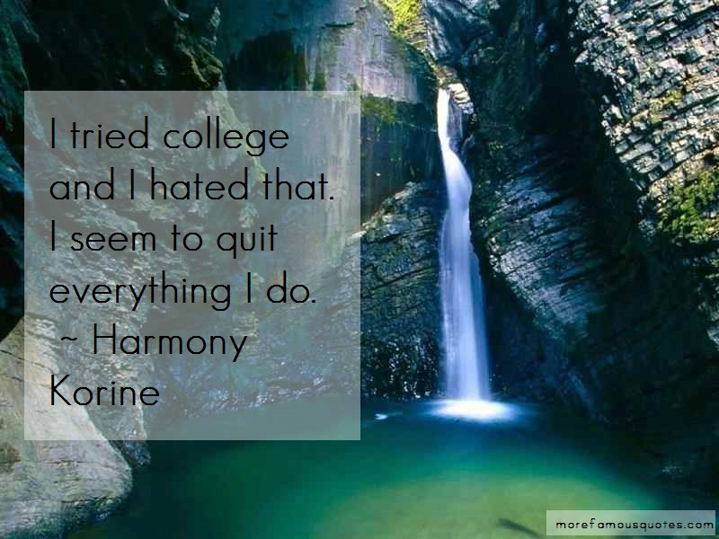 Harmony Korine Quotes: I tried college and i hated that i seem