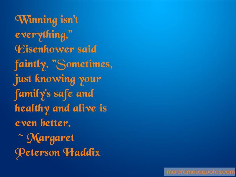 Margaret Peterson Haddix Quotes: Winning isnt everything eisenhower said