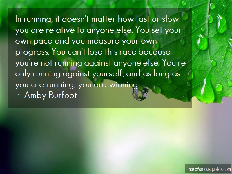 Amby Burfoot Quotes: In Running It Doesnt Matter How Fast Or