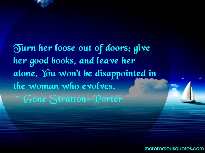 Gene Stratton-Porter Quotes: Turn Her Loose Out Of Doors Give Her