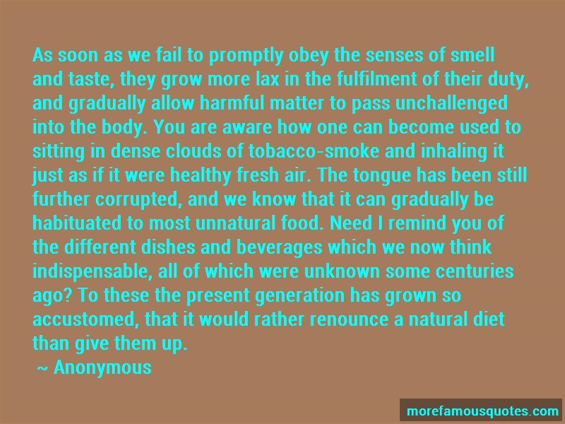 Anonymous. Quotes: As soon as we fail to promptly obey the