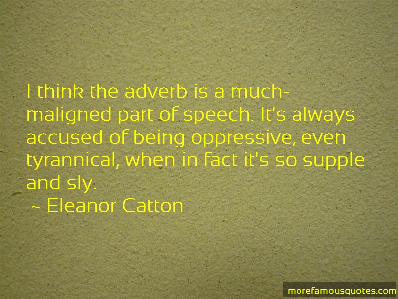 Eleanor Catton Quotes: I think the adverb is a much maligned