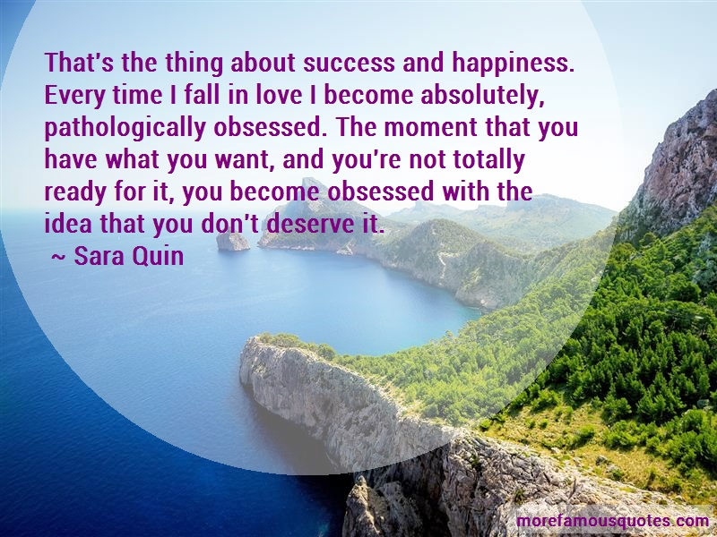 Sara Quin Quotes: Thats The Thing About Success And
