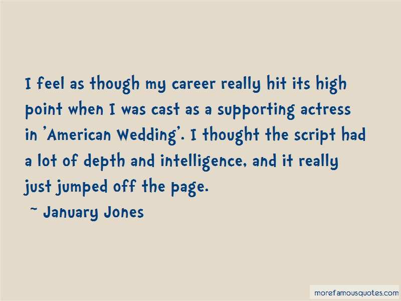 January Jones Quotes: I feel as though my career really hit